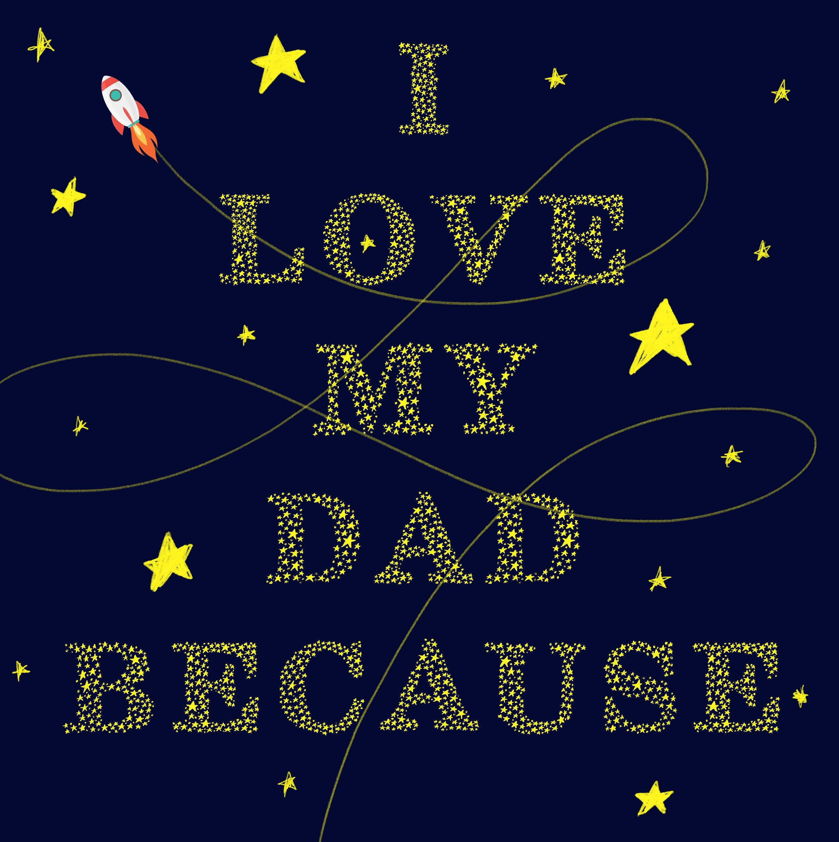 I Love My Dad Because